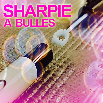 SHARPIE à BULLES - Alan WONG ( bubble sharpie )