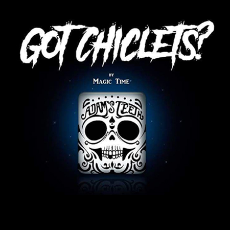Got Chiclet&#39s - Magic TIme