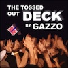 Gazzo Tossed Out Deck (DVD + Jeu)
