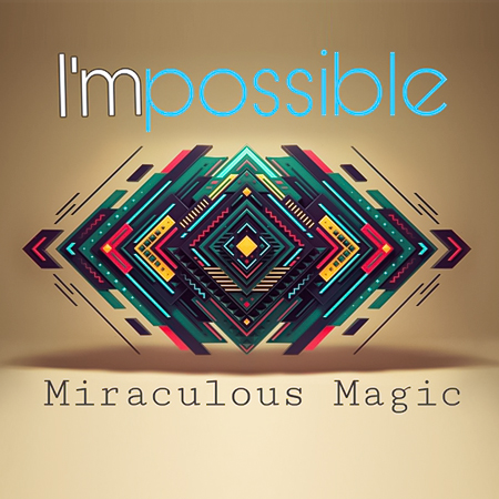 I&#39mpossible - MIRACULOUS MAGIC