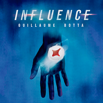 INFLUENCE - Guillaume BOTTA