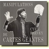 Manipulations de cartes geantes (Cyril Harvey)