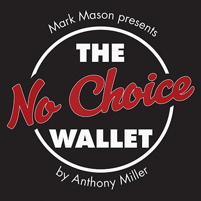NO CHOICE WALLET - Tony MILLER & Mark MASON