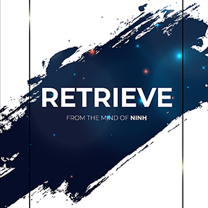 Retrieve - NINH