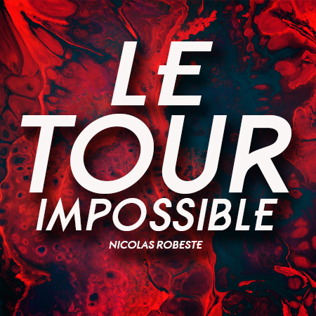 Le tour impossible - Nicolas ROBESTE
