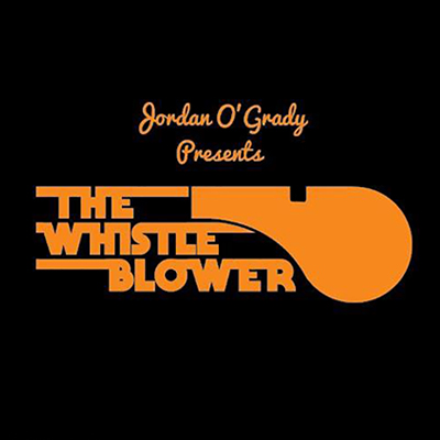 The Whistle blower - Jordan O&#39GRADY