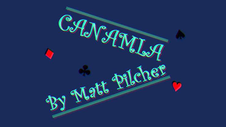 Canamla by Matt Pilcher video DOWNLOAD en anglais