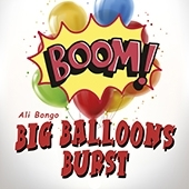 BIG BALLOONS BURST