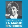 Initiation à la magie des cordes - Manfred CATTARIUS