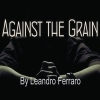 Against the grain - Leandro FERRARO ( VERSION FRANCAISE )