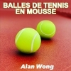 Balles de Tennis en mousse ( LOT DE 3 )