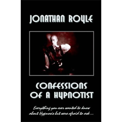 Confessions of a Hypnotist by Jonathan Royle - ebook