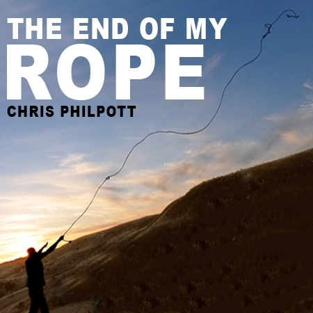 The end of my rope - Chris Philpott