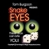 Snake EYES - Tom BURGOON