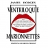 Ventriloquie - Marionnettes - James HODGES